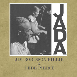 Jim Robinson Billie and Dede Pierce 歌手頭像