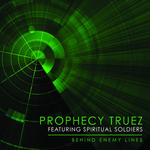 Prophecy truez Featuring Spiritual Soldiers 歌手頭像