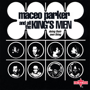 Maceo Parker And All The King's Men
