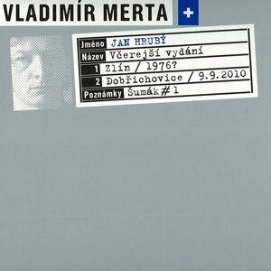 Vladimír Merta, Jan Hrubý 歌手頭像