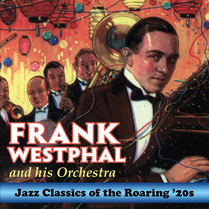 Frank Westphal and His Orchestra 歌手頭像