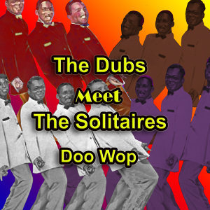 The Dubs/The Solitaires 歌手頭像