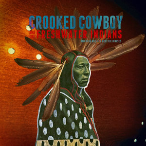 Crooked Cowboy & The Freshwater Indians 歌手頭像