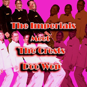 The Imperials/The Crests 歌手頭像