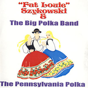 Fat Louie Szykowski & The Big Polka Band