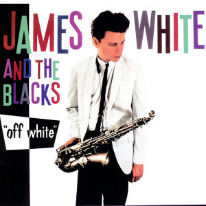 James White & The Blacks 歌手頭像