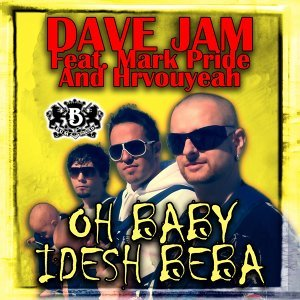 Dave Jam feat. Mark Pride & Hrvouyeah 歌手頭像