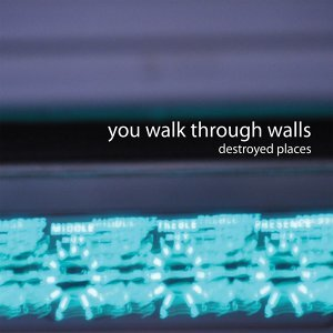 You Walk Through Walls