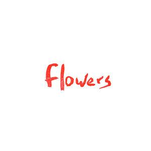 Flowers 歌手頭像