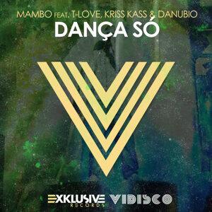 Mambo feat. T-Love, Kriss Kass & Danubio 歌手頭像