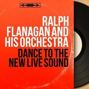 Ralph Flanagan And His Orchestra 歌手頭像