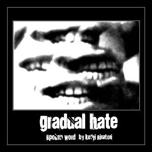 Gradual Hate