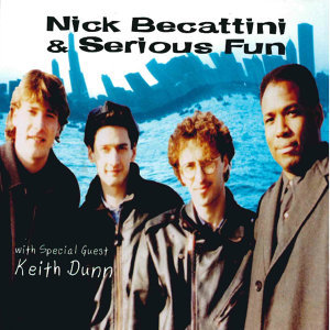 Nick Becattini & Serious Fun with Special Guest Keith Dunn 歌手頭像