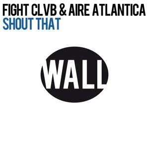 FIGHT CLVB & Aire Atlantica