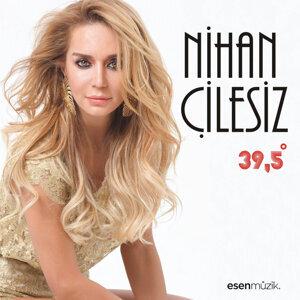 Nihan Çilesiz 歌手頭像