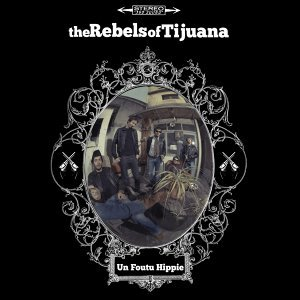 The Rebels of Tijuana
