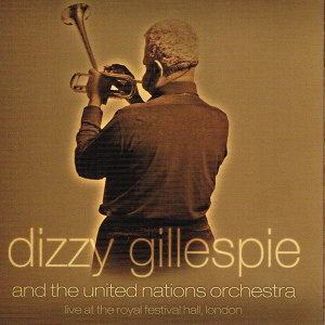 Dizzy Gillespie, The United Nations Orchestra