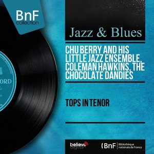 Chu Berry and His Little Jazz Ensemble, Coleman Hawkins, The Chocolate Dandies 歌手頭像