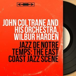John Coltrane and His Orchestra, Wilbur Harden 歌手頭像
