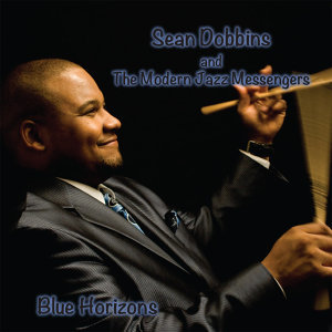 Sean Dobbins and The Modern Jazz Messengers 歌手頭像