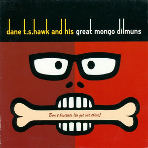Dane T.S. Hawk and His Great Mongo Dilmuns