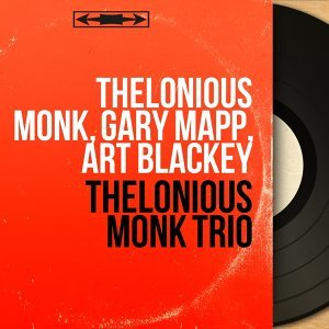 Thelonious Monk, Gary Mapp, Art Blackey 歌手頭像