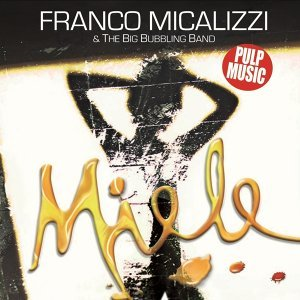 Franco Micalizzi & The Big Bubbling Band 歌手頭像