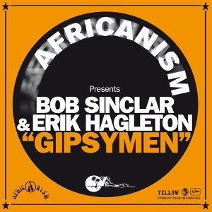 Africanism, Bob Sinclar, Erik Hagleton