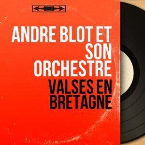 André Blot Et Son Orchestre 歌手頭像