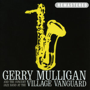 Gerry Mulligan|The Concert Jazz Band 歌手頭像