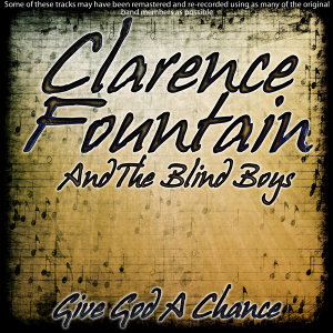 Clarence Fountain And The Blind Boys 歌手頭像