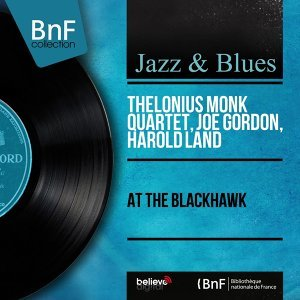 Thelonius Monk Quartet, Joe Gordon, Harold Land 歌手頭像