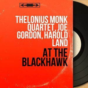 Thelonius Monk Quartet, Joe Gordon, Harold Land 歌手頭像
