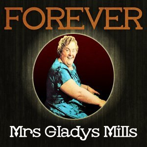 Mrs Gladys Mills 歌手頭像
