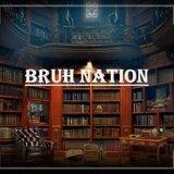 Bruh Nation