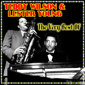 Teddy Wilson & Lester Young 歌手頭像