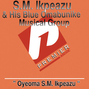 S.M. Ikpeazu and His Blue Omabunike Musical Group 歌手頭像