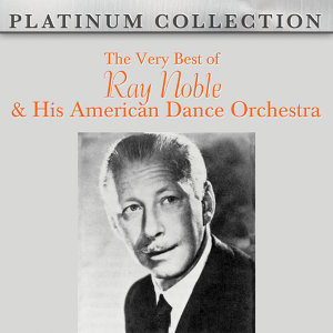 Ray Noble & His American Dance Orchestra 歌手頭像