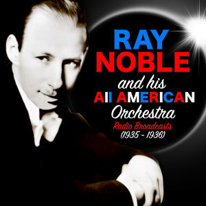 Ray Noble & His All-American Orchestra 歌手頭像