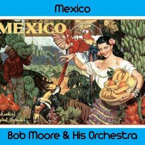 Bob Moore & His Orchestra 歌手頭像