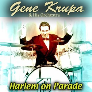 Gene Krupa and His Orchestra 歌手頭像