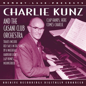 Charlie Kunz And The Casani Club Orchestra 歌手頭像