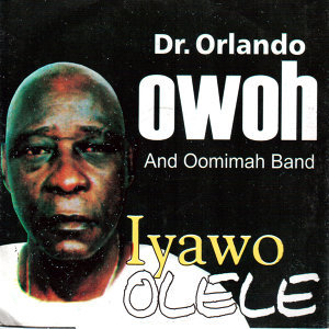 Dr. Orlando Owoh & His Omimah Band