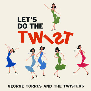 George Torres & The Twisters 歌手頭像