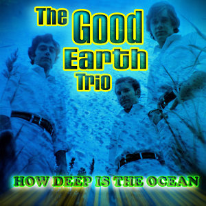 The Good Earth Trio 歌手頭像