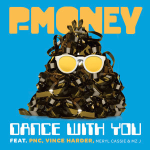 P Money feat PNC, Vince Harder, Meryl Cassie & Mz J 歌手頭像