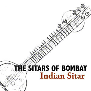 The Sitars Of Bombay