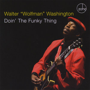 "Walter ""Wolfman"" Washington 歌手頭像"