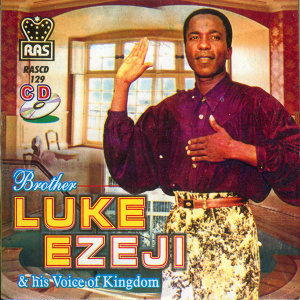 Brother Luke Ezeji & His Voice Of Kingdom 歌手頭像