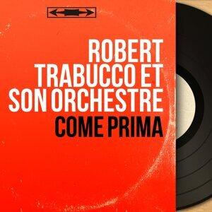 Robert Trabucco et son orchestre 歌手頭像